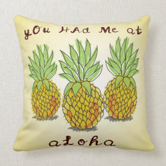 Sie hatten mich Aloha - am Ananas-Kissen Kissen