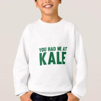 Sie hatten mich am Kohl Sweatshirt