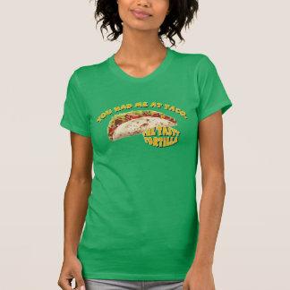Sie hatten mich am Taco T-Shirt