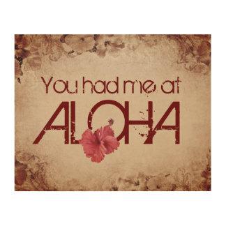 Sie hatten mich an Aloha Holzwanddeko