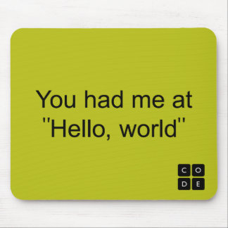 "Sie hatten mich an ""hallo, Welt "" Mousepad"