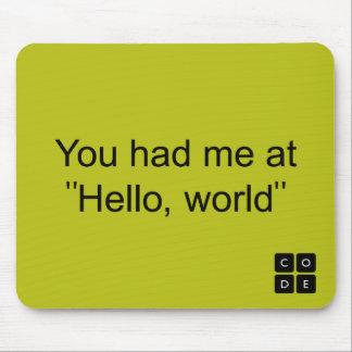 """Sie hatten mich an """"hallo, Welt """" Mousepads"""
