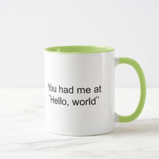 """Sie hatten mich an """"hallo, Welt """" Tasse"""