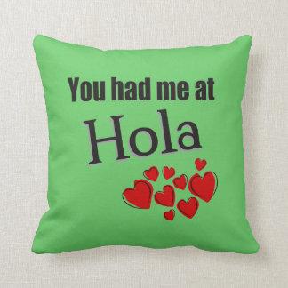 Sie hatten mich an Hola Spanischen hallo Kissen