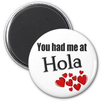 Sie hatten mich an Hola Spanischen hallo Runder Magnet 5,1 Cm