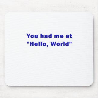 Sie hatten mich hallo an der Welt Mousepad