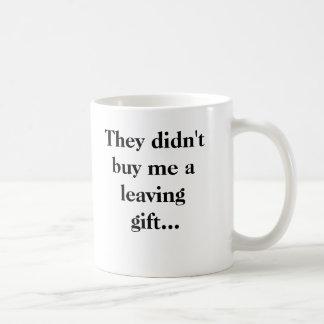 Sie kauften mich nicht ein verlassendes Geschenk… Tasse