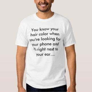 Sie kennen Ihre Haarfarbe, wenn Sie FO… schauen T-shirt