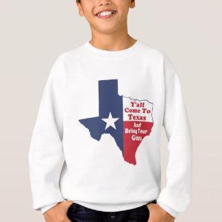 Sie kommen zu Texas Sweatshirt