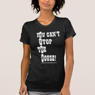 Sie können das Haus nicht stoppen! O.S.H.H. Dame T T-Shirt
