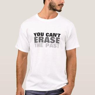 Sie können die Vergangenheit nicht löschen T-Shirt