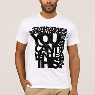 Sie können dieses T-Stück nicht behandeln T-Shirt