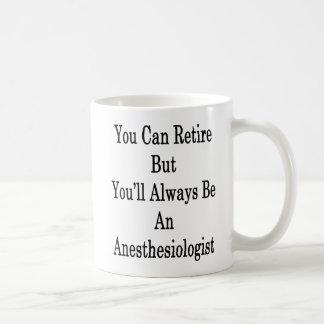 Sie können euch zurückziehen, aber Sie sind immer Kaffeetasse