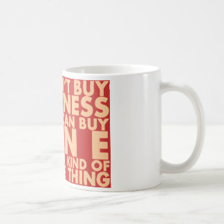 Sie können Glück nicht kaufen, aber Sie können Kaffeetasse