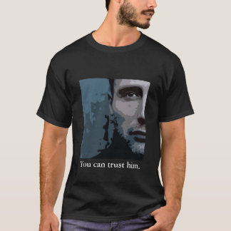 Sie können ihm vertrauen T-Shirt