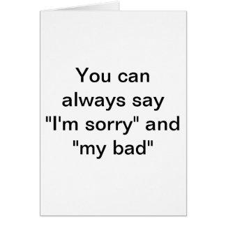 """Sie können immer """"es tut mir leid """" sagen karte"""