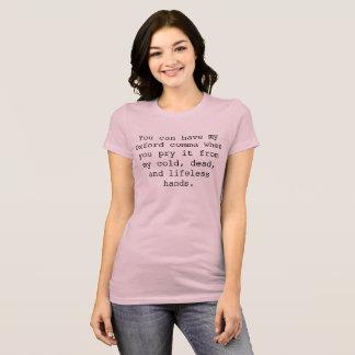 Sie können mein Oxford-Komma haben wenn… T-Shirt
