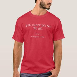 Sie können mich nicht ablehnen. Ich bin auf T-Shirt