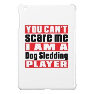 Sie können mich nicht erschrecken HundeSledding iPad Mini Hüllen