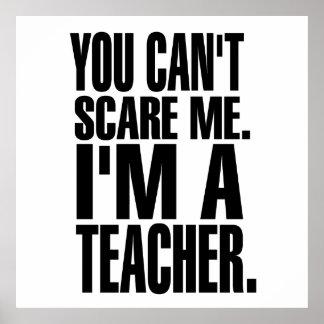 Sie können mich nicht erschrecken. Ich bin ein Poster