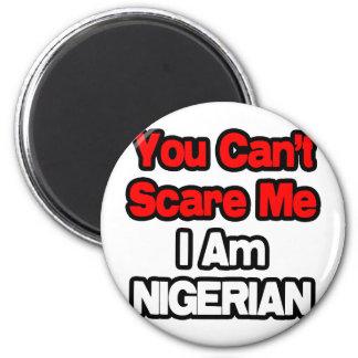 Sie können mich nicht erschrecken… nigerisch runder magnet 5,1 cm
