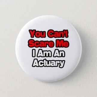 Sie können mich nicht erschrecken… runder button 5,7 cm