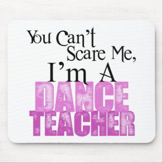 Sie können mich, Tanz-Lehrer nicht erschrecken Mauspad