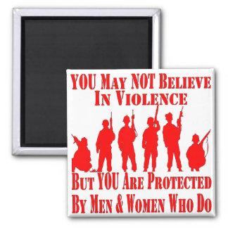Sie können nicht an Gewalt glauben Quadratischer Magnet