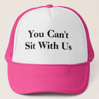 Sie können nicht mit uns Hut sitzen! Truckerkappe