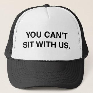 Sie können nicht mit uns sitzen truckerkappe