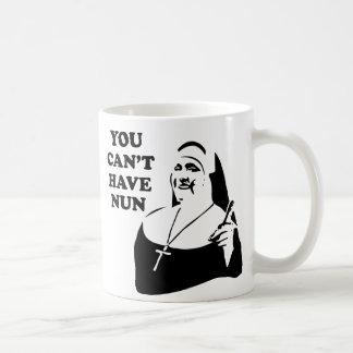 Sie können Nonne nicht haben Kaffeetasse