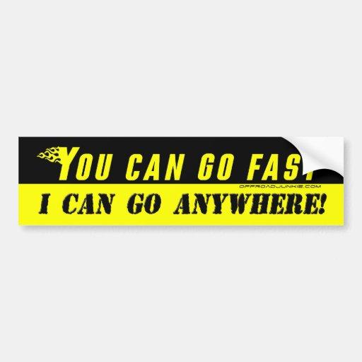 Sie können schnell gehen, ich können gehen überall auto sticker