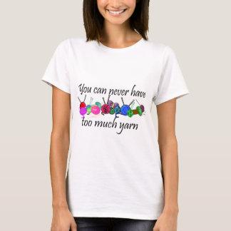 Sie können zu viel Garn T - Shirts nie haben