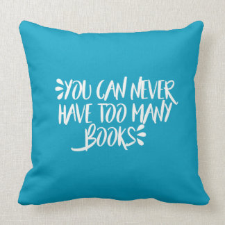 Sie können zu viele Bücher nie haben Zierkissen