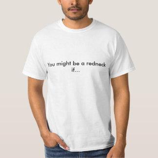 Sie konnten ein Redneck sein wenn… Shirts