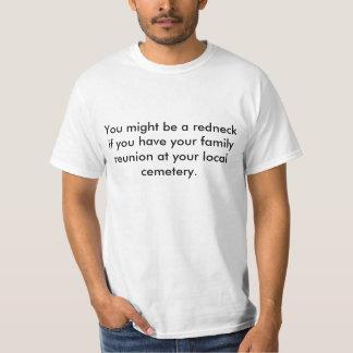 Sie konnten ein Redneck sein, wenn Sie Ihre Tshirt