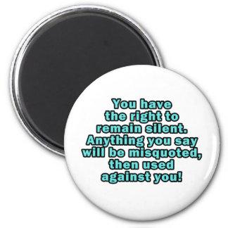 Sie lassen das Recht zu still bleiben Runder Magnet 5,7 Cm