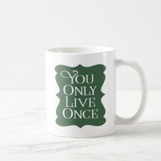 Sie leben nur einmal kaffeetasse