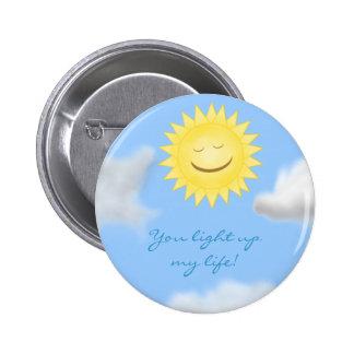 Sie leuchten meinem Leben Knopf Anstecknadelbutton