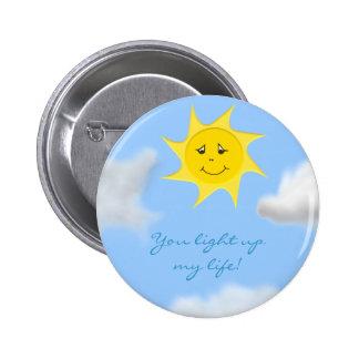 Sie leuchten meinem Leben Knopf Button
