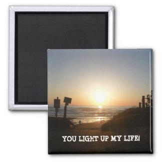 Sie leuchten meinem Leben-Magneten Quadratischer Magnet