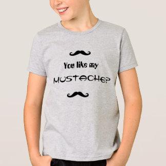 Sie mögen meinen Schnurrbart? T-Shirt