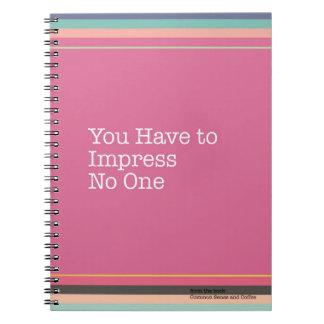Sie müssen keins Notizbuch beeindrucken Notizblock