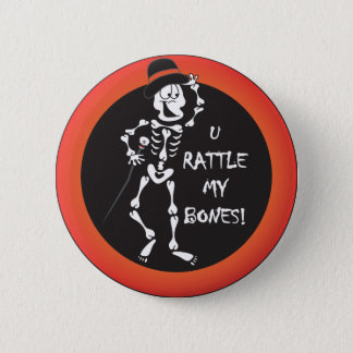 Sie rattern meine Knochen Halloween Runder Button 5,1 Cm