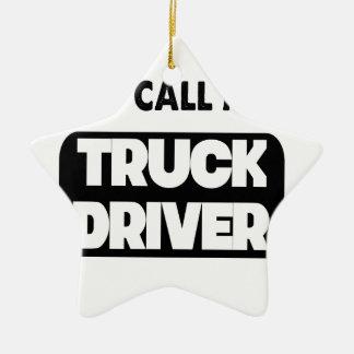 sie rufen mich einen LKW-Fahrer an Keramik Ornament