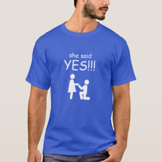 Sie sagte ja! T-Shirt