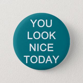Sie schauen Nizza heute Runder Button 5,7 Cm