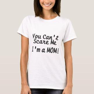 Sie schräg erschrecken mich Im eine Mamma T-Shirt
