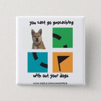 Sie schräg gehen, ohne Ihre Hunde geocaching Quadratischer Button 5,1 Cm