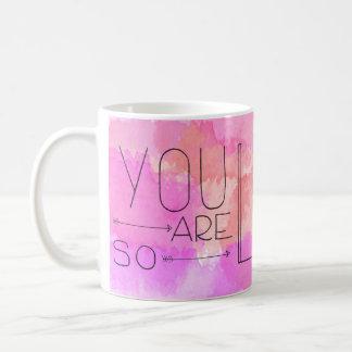 Sie sind also geliebte Tasse